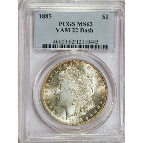 1885   VAM 22 Dash  PCGS MS-62