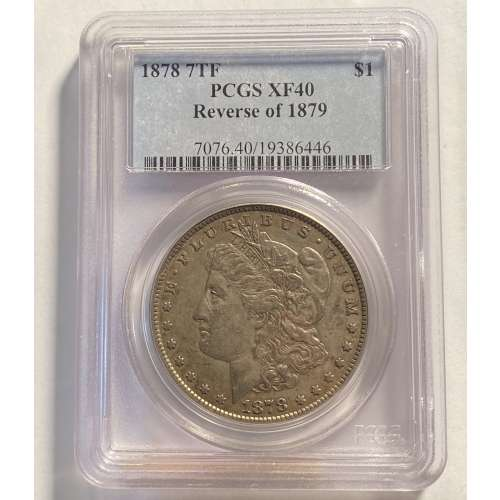 1878 7TF, Reverse of 1879  PCGS XF-40